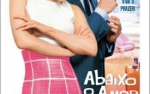 Filme Abaixo o amor- Sinopse, Elenco, Imagens, Trailers