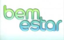 Bem Estar Tv Globo – O Programa começa Segunda Dia 21 às 10h da manhã