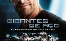 """Filme """"Gigantes de Aço"""": Resenha, Trailer, Estreia, Fotos Hugh Jackman"""