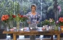 Ana Maria Braga Comemora a Chegada da Primavera – Veja Lindas Flores