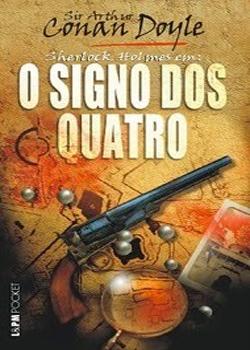 o signo dos quatro Sherlock Holmes: O Signo dos Quatro: Resenha, Livro Arthur Conan Doyle