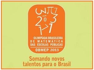 OBMEP 2013 OBMEP 2013: Provas, Gabaritos, Resoluções, Datas e Premiações no Site