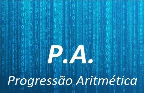 pa Progressão Aritmética (PA) Explicação, Fórmula e Exercícios Resolvidos