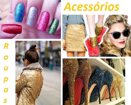 moda Moda Glitter 2012 2013: Maquiagem, Unhas, Sapatos, Roupas para Arrasar